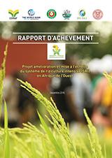 Rapport d'achèvement : Projet amélioration et mise à l'échelle du système de riziculture intensive (SRI) en Afrique de l'Ouest